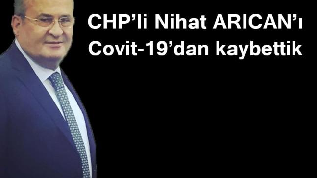 CHP'li Nihat ARICANI Covit-19'dan kaybettik